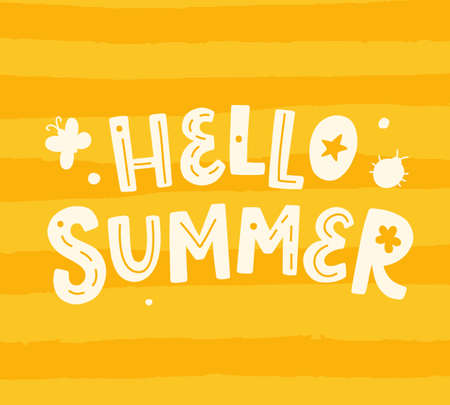Hello summer poster with hand written lettering. Typography banner, tee print design. Vector illustration.