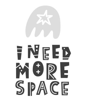 I need more space. Scandinavian style universe theme lettering phrase with hand drawn letters for t-shirt print, poster, nursery wall art, postcard. Black and white. Vector Illustration 일러스트