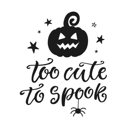 Too Cute to Spook. Halloween Party Poster with Handwritten Ink Lettering. Modern Calligraphy. Typography Template for Scrapbooking, Stickers, Tags, Gift Cards. Vector illustration