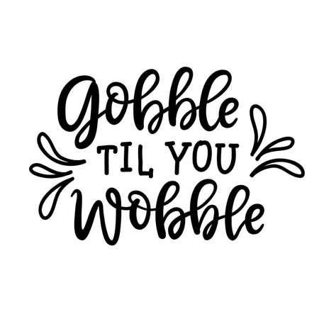 Gobble til you wobble poster. Thanksgiving typography poster Illustration