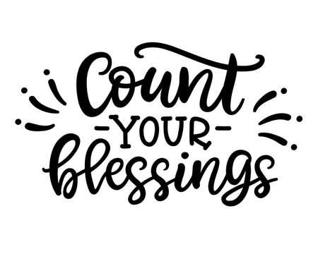 Comptez votre phrase de bénédiction, isolée sur blanc. Lettrage de Thanksgiving Day pour les cartes de voeux, les invitations, les affiches, les étiquettes, le menu du dîner de fête. Conception typographique de vecteur dessiné à la main, calligraphie moderne