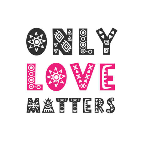 Only love matters trendy quote. Gift card. Valentines day romantic phrase. Hand drawn lettering, isolated on white. Scandinavian style vector illustration.