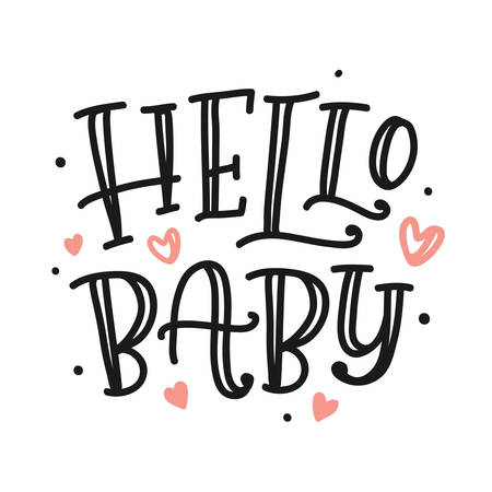 Hello baby poster. Hand made lettering for t-shirts print, bags, apparel, mugs, home decor, postcards and banners, label stickers, invitation cards. Vector typography.