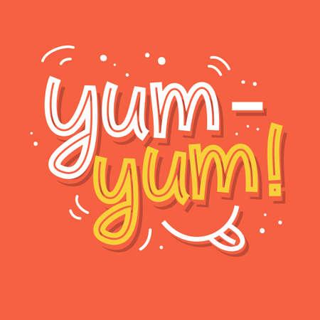 Yum-yum. Yummy hand written word