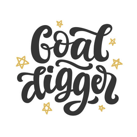Goal digger. Hand drawn positive brush lettering