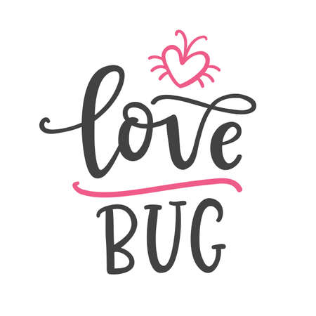 Love bug. Hand Written funnt lettering for Valentines Day Greeting Card, Typography romantic poster, t-shirt print. Vintage Retro Style.