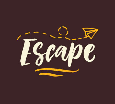 Escape. Hand drawn vector inspirational brush lettering phrase, isolated on white background. Freehand modern calligraphy. Typography poster, gift card, T-shirt print. Çizim
