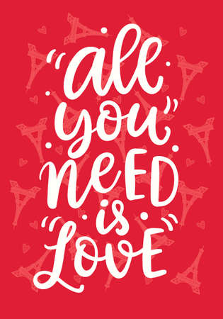 All You Need is Love. Hand Written Lettering for Valentines Day Gift Tag, Wedding Invitation Card. Vector Typography poster in Vintage Retro Style.