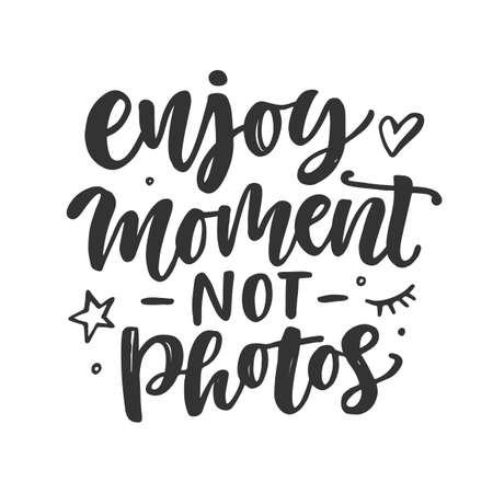 Enjoy moment, not photos. Slogan quote. Hand drawn travel inspirational lettering phrase, isolated on white background. Typography poster, gift card, tee shirt print. Vector illustration Standard-Bild - 117309991