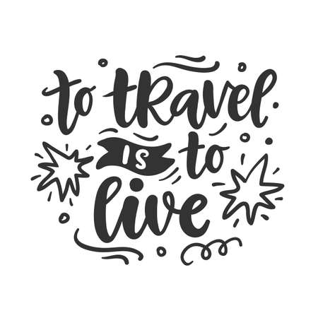 To travel is to live. Hand drawn poster, T-shirt print Иллюстрация