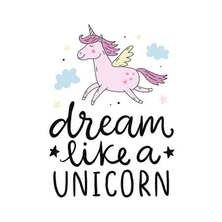 Vector cute unicorn hand lettering poster. Magic dream hand drawn t shirt print, sticker, kids birthday party, baby shower, nursery decoration, greeting card illustration.