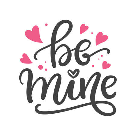 Be mine. Hand Written Lettering for Valentines Day Greeting Card, Wedding Invitation. Typography poster in Vintage Retro Style. 일러스트