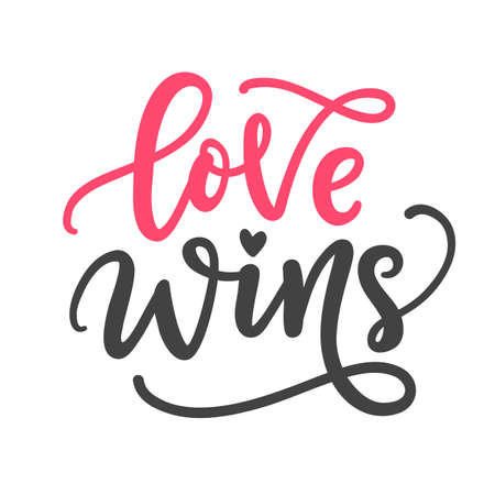 Love wins. Hand Written Lettering for Valentines Day Greeting Card, Wedding Invitation. Typography romantic poster, t-shirt print in Vintage Retro Style.