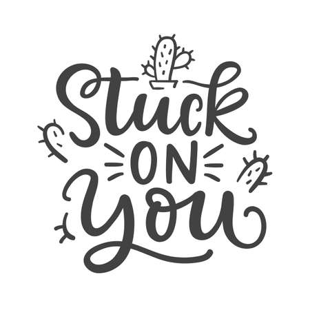 Stuck on you funny phrase. Hand Written Lettering for Valentines Day Greeting Card, Tee shirt print. Typography poster in Vintage Retro Style. Banco de Imagens - 124782462