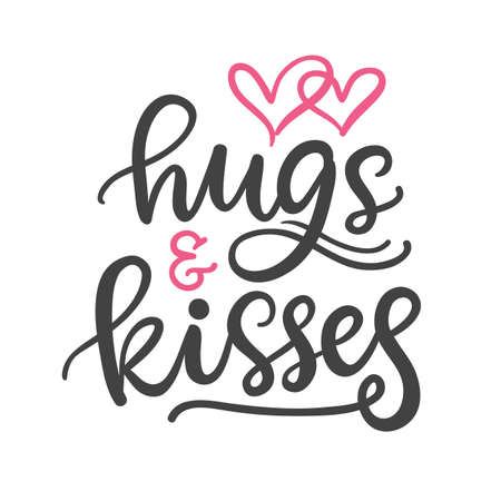 Hugs and kisses. Hand Written Lettering for Valentines Day Greeting Card, Wedding Invitation. Typography poster in Vintage Retro Style.
