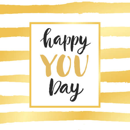 Happy You Day modern calligraphy. Elegant typography poster for Birthday greeting card with hand drawn lettering. Black, gold colors. Vector illustration Çizim