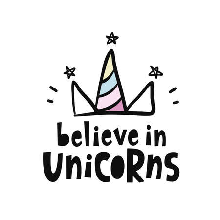 Believe in unicorns. Vector cute hand lettering poster. Magic hand drawn t shirt print, sticker, kids birthday party, baby shower, nursery decoration, greeting card illustration.