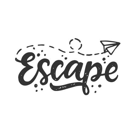 Escape. Hand drawn travel inspirational lettering, isolated on white background. Typography poster, gift card, web banner, photo overlay, tee shirt print. Vector illustration
