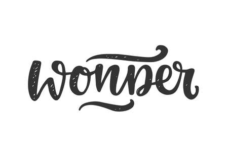 Wonder. Hand drawn motivational lettering, isolated on white background. Typography poster, kids apparel design, gift card, web banner, photo overlay, tee shirt print. Vector illustration