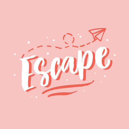 Escape. Hand drawn travel inspirational lettering. Typography poster, gift card, web banner, photo overlay, tee shirt print. Vector illustration Illustration