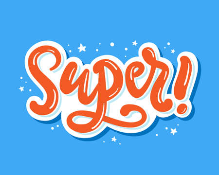 Super. Hand written lettering poster. Vector bright cartoon modern calligraphy