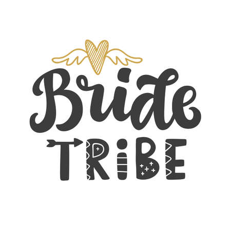 Bride tribe vector lettering print. Wedding funny decoration with modern calligraphy for tee shirt, typography, invitation cards. Isolated on white Ilustracja