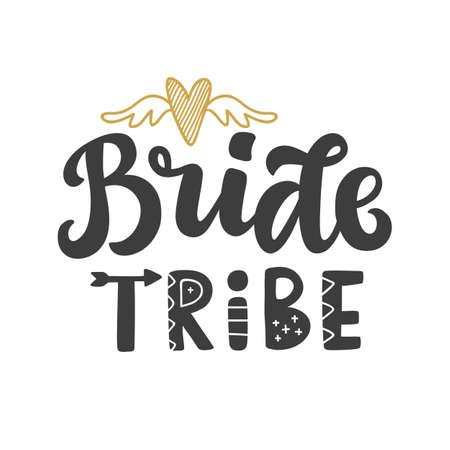 Impresión de letras de vector de tribu de novia. Decoración divertida de boda con caligrafía moderna para camiseta, tipografía, tarjetas de invitación. Aislado en blanco Ilustración de vector