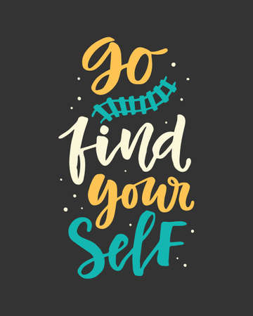 Go find yourself. Hand drawn poster with travel inspirational lettering quote. Typography banner, sticker, tee shirt print, card, photo overlay. Vector illustration