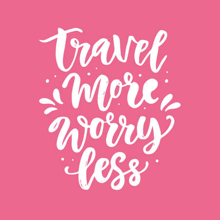 Travel more worry less. Hand drawn poster set with fun inspirational lettering quotes. Typography banner, sticker, tee shirt print, card, photo overlay design. Vector illustration
