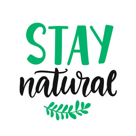 Stay natural. Vector hand lettering, eco friendly badge