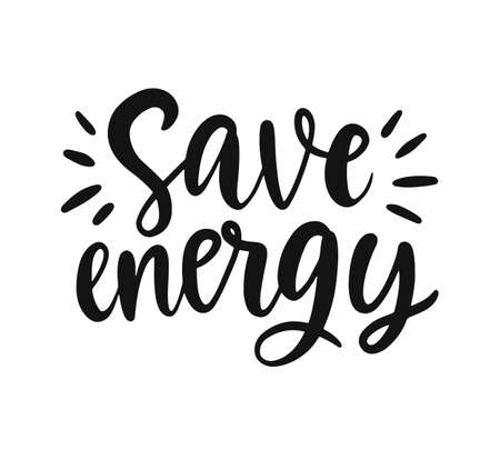 Save energy slogan. Hand drawn ecology lettering badge