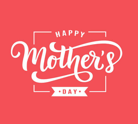 Happy Mothers Day greeting with hand written lettering