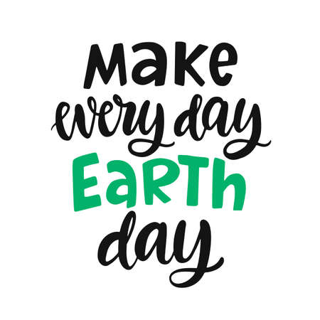 Make every day Earth day poster. hand lettering Çizim