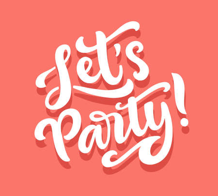 Lets party banner. Hand drawn lettering