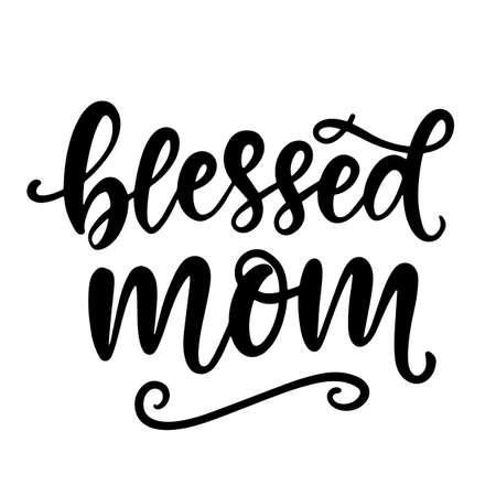 Blessed Mom. T Shirt Design, Hand Lettering Quote, Moms life, motherhood poster, Modern calligraphy, Isolated on white background. Inspiration graphic design typography element. Stock Illustratie