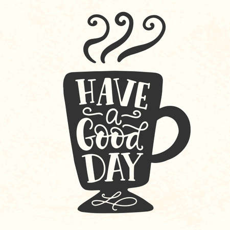 Have a good day inscription. Coffee mug silhouette vinyl sticker