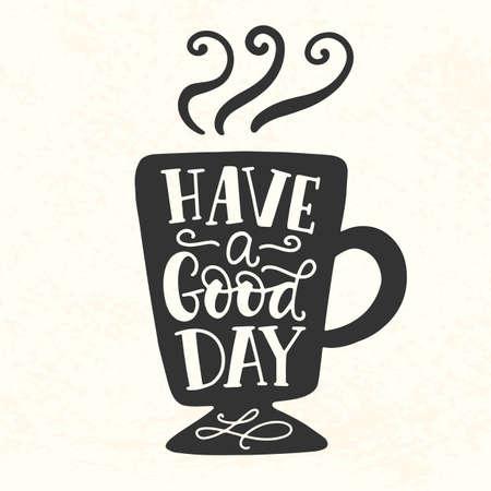 Que tengas un buen día de inscripción. Adhesivo de vinilo silueta taza de café