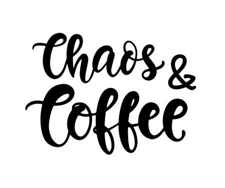 Chaos and Coffee. Mothers day card, T Shirt Design, Moms life, motherhood poster