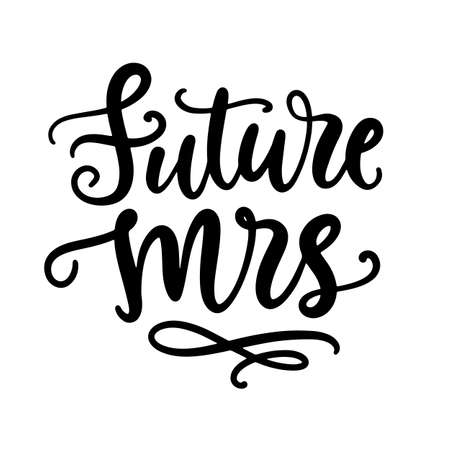 Future Mrs lettering. Wedding decoration with modern calligraphy