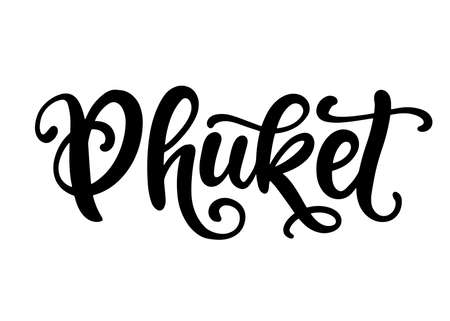 Phuket hand written brush lettering, isolated on white background. Modern Ink calligraphy. Tee shirt print, typography card, poster design element. Vector illustration. Vintage retro style