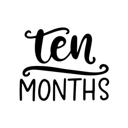 Ten months baby shower. Newborn age marker, month anniversary card, milestone vector template design.