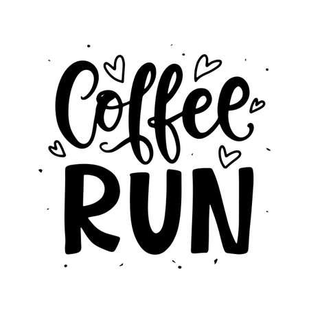 Coffee Run hand written lettering. Creative phrase