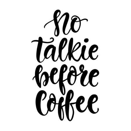 No talkie before coffee hand written lettering