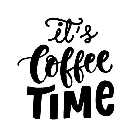 Its Coffee Time hand written lettering. Funny creative phrase Çizim