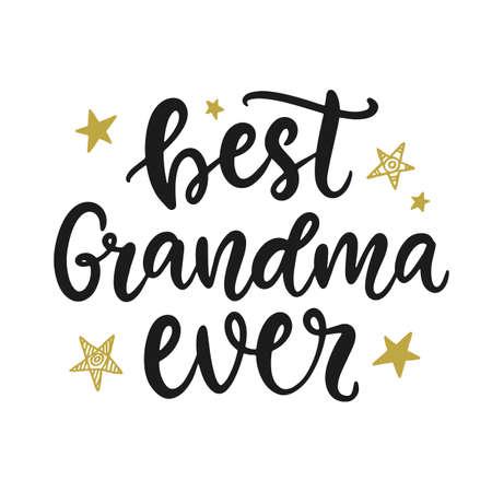 Best Grandma Ever. Grandmother Gift T Shirt Design