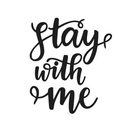 Stay with me. Hand Written Lettering for Valentines Day Greeting Card Illusztráció