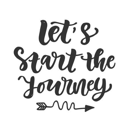 Lets Start the Journey slogan. Hand drawn travel inspirational lettering quote, isolated on white. Typography phrase poster, gift card, photo overlay, tee shirt print. Vector illustration