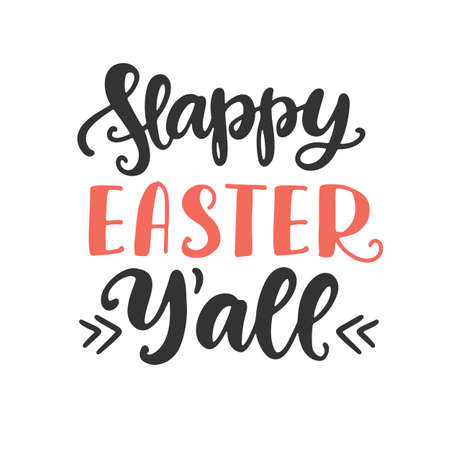 Happy Easter Yall hand lettered quote. Cute seasonal brush lettering, greeting card, invitations, poster design. Modern calligraphy, isolated on white background. Vector illustration