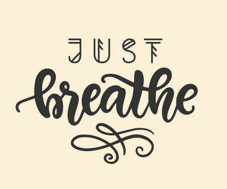 Just breathe hand lettering. Inspirational quote. Vector modern brush calligraphy. Balance, wellbeing, mindfulness concept. Vintage style Çizim