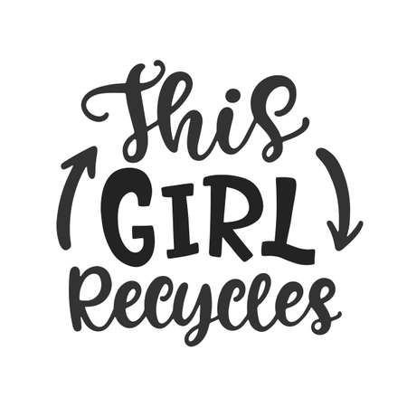 This Girl Recycles hand lettered phrase 向量圖像